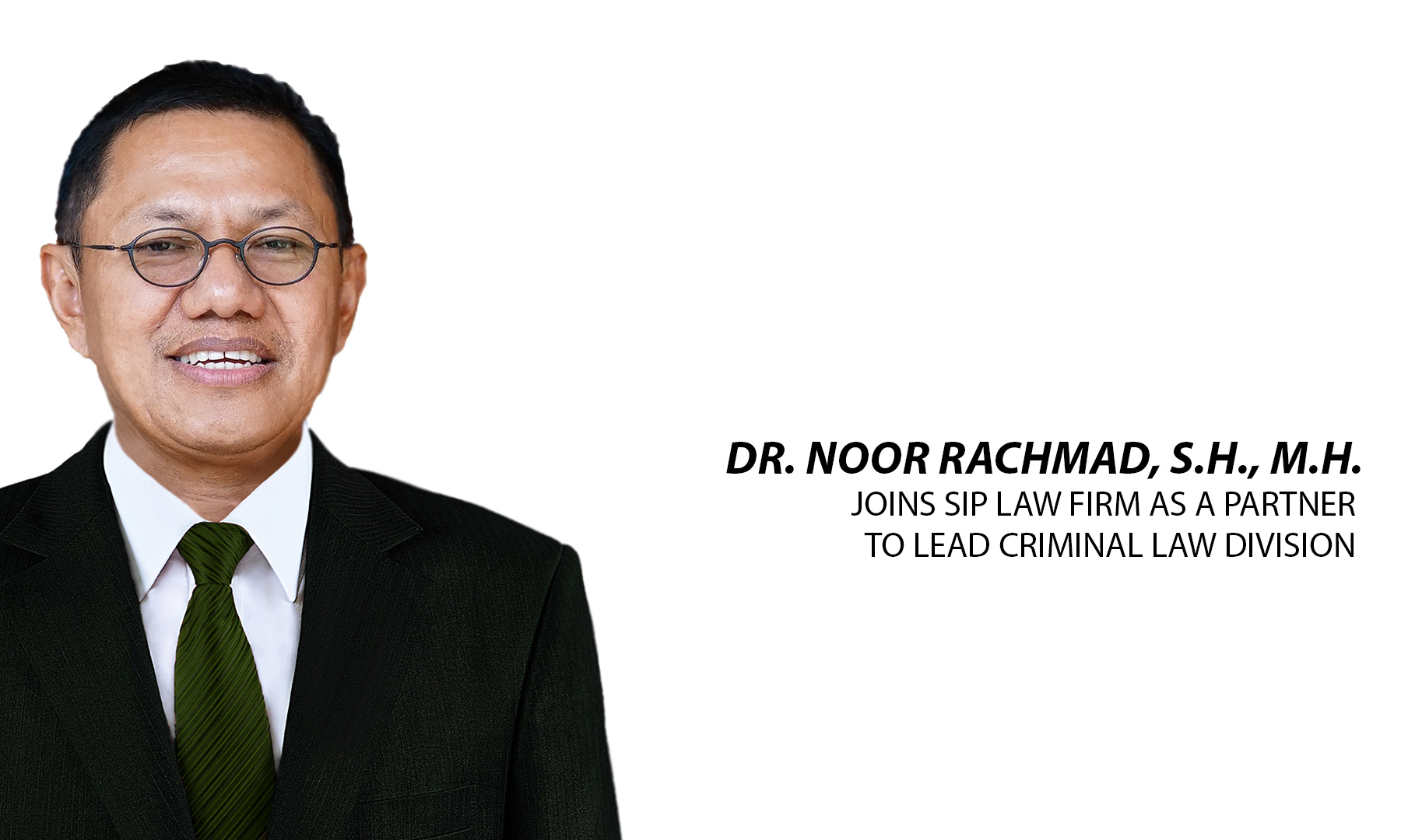 Dr. Noor Rachmad, S.H., M.H. Joins SIP Law Firm as a Partner